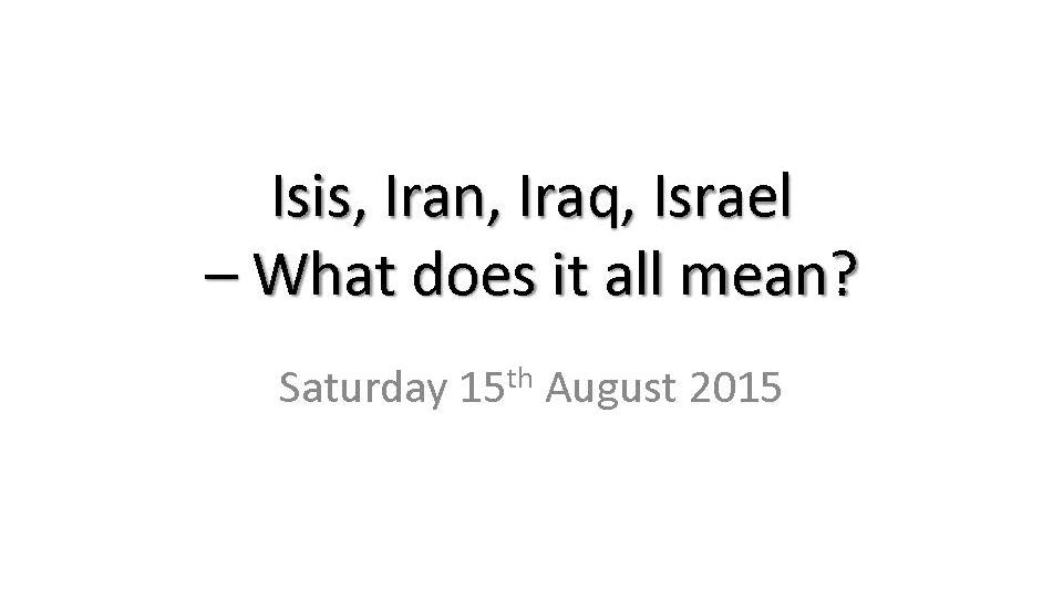 Brian Luke - Isis Iraq Iran And Israel - What Does It All Mean_Page_01