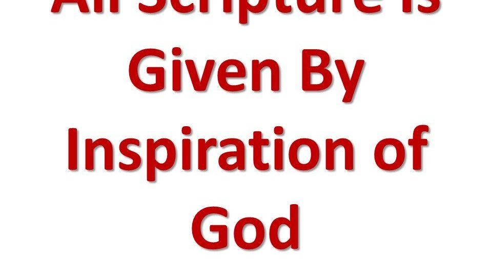 All Scripture Is Given By Inspiration of God