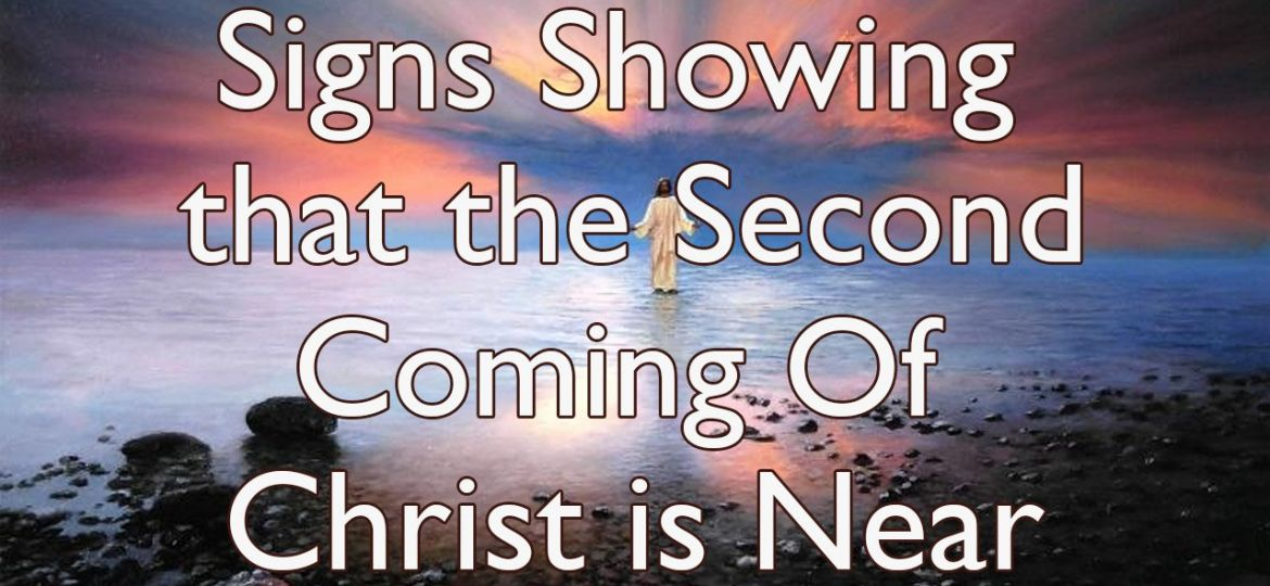 signs that Christ is near