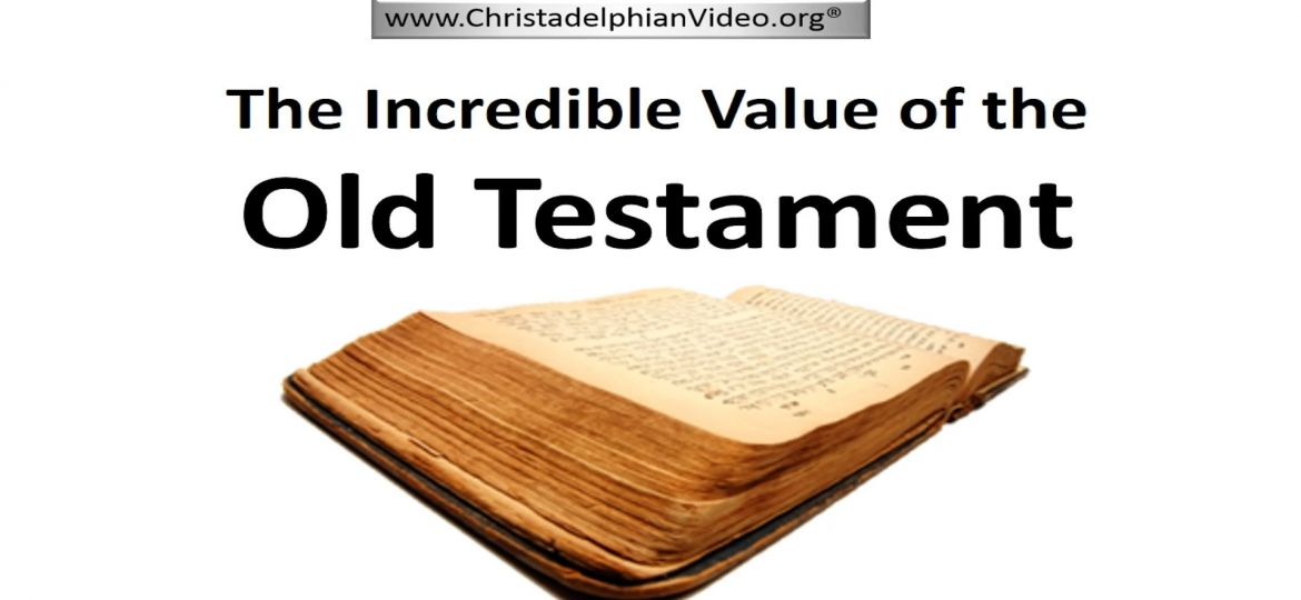 The Incredible Value of the Old Testament Scripture.