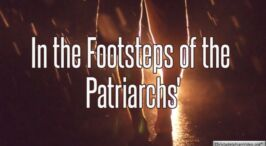 In the footsteps of the Patriarchs (20 Videos)