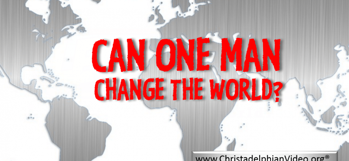 can 1 man change the world