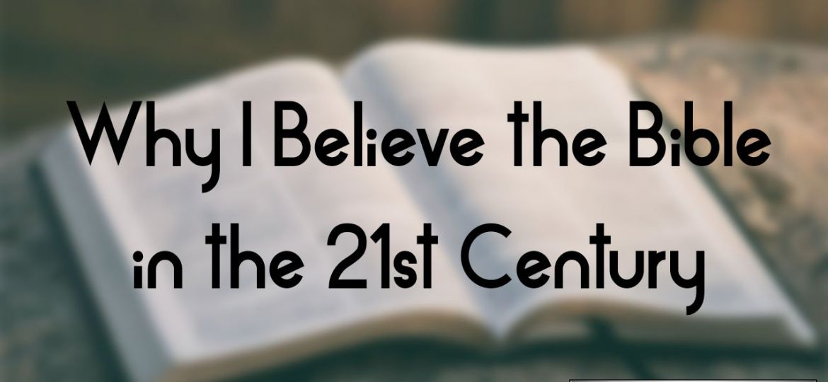 Why I Believe the Bible in 21st century