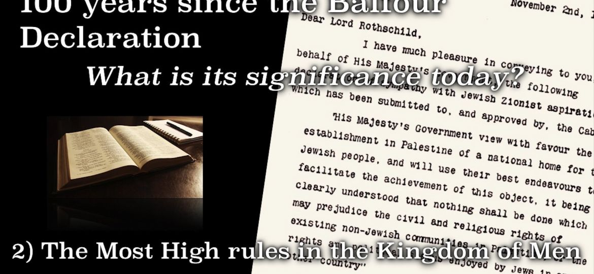 Israel, the Balfour Declaration and the Bible part 2.