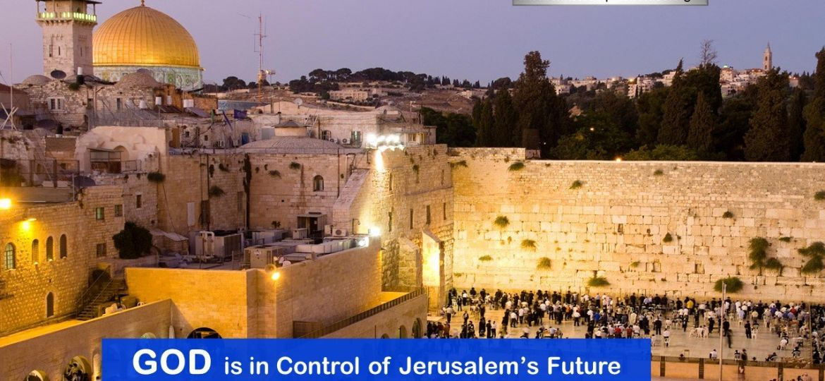 God is in control of Jerusalem