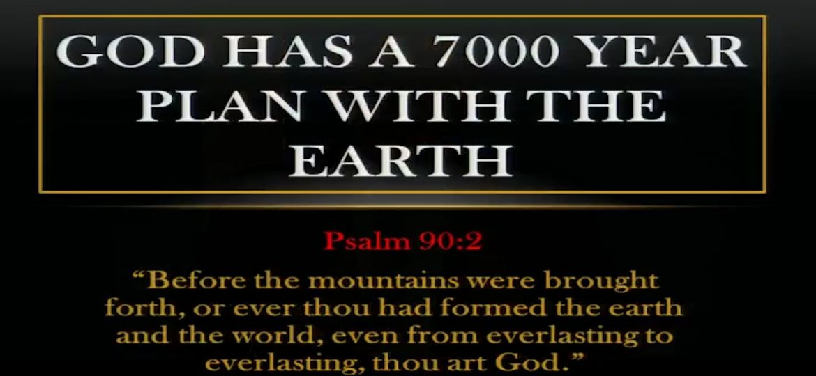 Gods 7000 year Plan for the Earth.