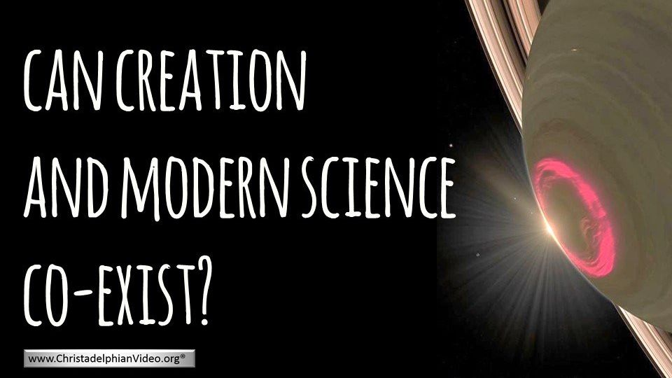 Can Creation & Modern Science Co-Exist
