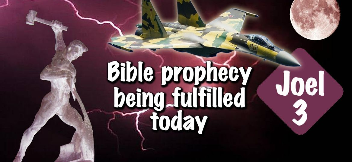 Joel 3_Bible Prophecy being fufilled today copy