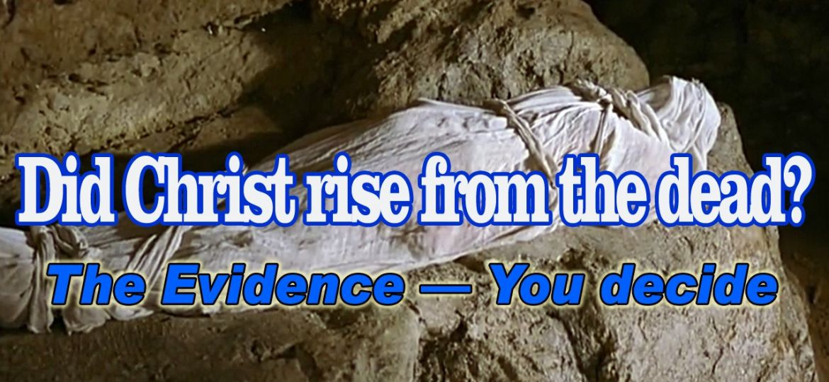 Did Christ rise from the dead_the evidence_you decide copy