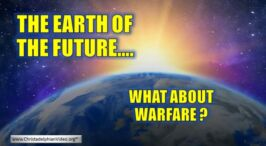 Earth of the future: Warfare