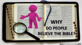 Why do People, Believe the Bible?