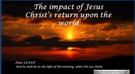 The Impact of Christ's return on the World