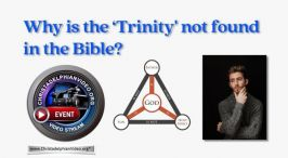 Why is the Trinity not found in the Bible?