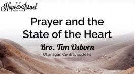Prayer And the State of the Heart Class #1 Hope of Israel Bible School: