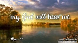 """Daily Readings & Thought for December 9th. """"MY GOD WILL HEAR ME"""""""
